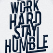 Work hard stay humble typography - Image vectorielle