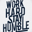 Stock Vector: Work hard stay humble typography
