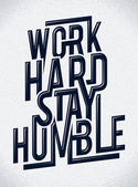 Work hard stay humble typography — Vettoriale Stock