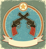 Western revolvers and sheriff star.Vintage label illustration fo — Stock Vector