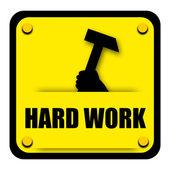 Harte Arbeit Zeichen — Stockfoto