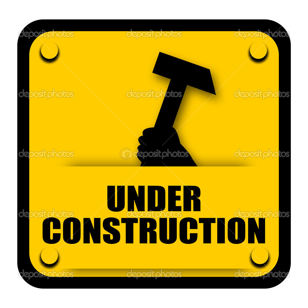 Under construction sign with Under Construction Signs