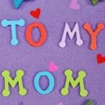 To my mom message art work child — Stock Photo #10421396