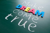 Make your dream come true — Stock Photo
