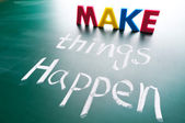 Make things happen, concept words — Stock Photo