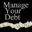 Manage your debt, isolated words with American notes — Stock Photo