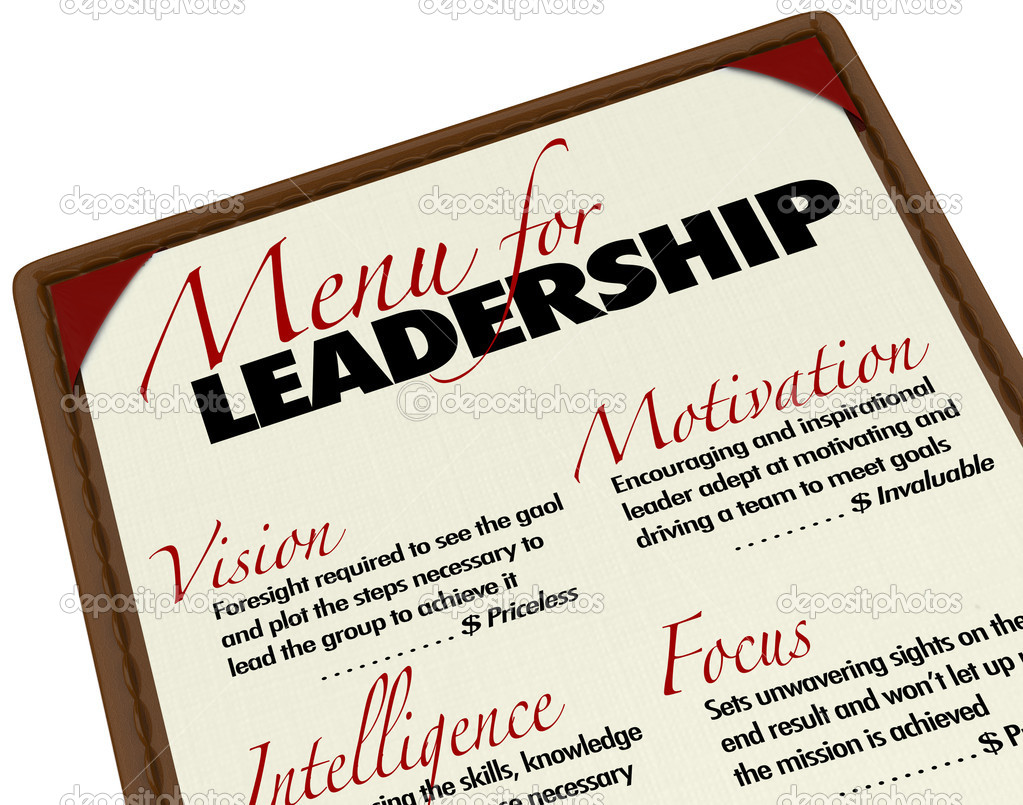 A Menu for Leadership letting you choose the top or ideal qualities you want in your next leader or manager, including vision, motivation, intelligence and focus to help the group meet its goals — Stock Photo #10088010