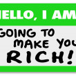 Stock Photo: Hello I Am Going to Make You Rich Nametag Sticker Money Wealth