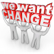 We Want Change Lift Words Protest Demand Improvement — Stock Photo