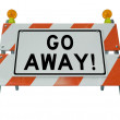 Go Away Rejection Area Closed Barricade - Stock Photo