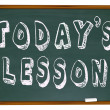 Today's Lesson - Words on School Chalkboard Training — Стоковая фотография