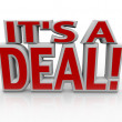 Foto de Stock  : It's Deal 3D Words Agreement or Closed Sale