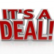 Stock Photo: It's Deal 3D Words Agreement or Closed Sale