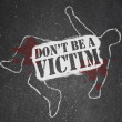Don't Be a Victim Chalk Outline Crime Prevention — Стоковая фотография