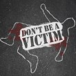Don't Be a Victim Chalk Outline Crime Prevention - Stock Photo