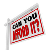 Can You Afford It Home for Sale Sign Real Estate — Stock Photo
