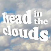 Head in the Clouds 3D Words in Cloudy Sky — Stock Photo