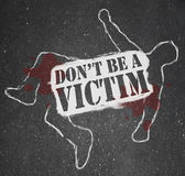 Don't Be a Victim Chalk Outline Crime Prevention — Stock Photo