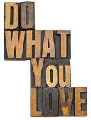 Do what you love in wood type — Stock Photo