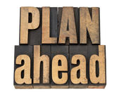 Plan ahead phrase in wood type — Stock Photo