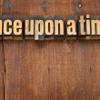 Stock Photo: Once upon time opening phrase