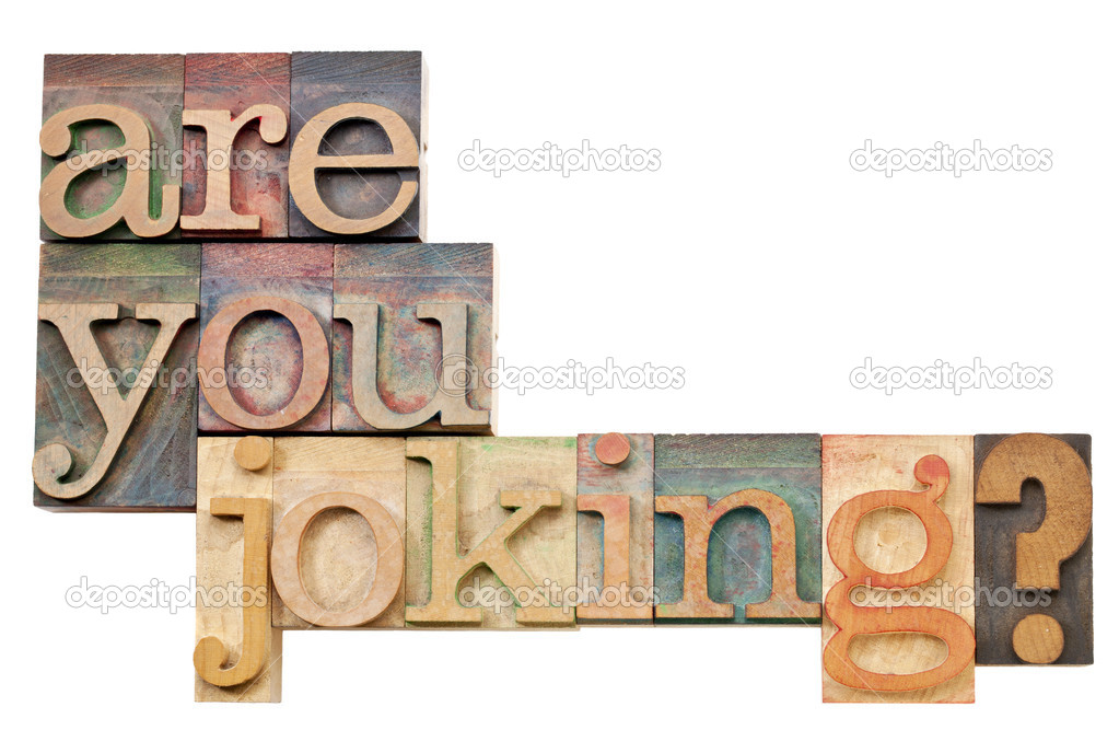 Are you joking question - isolated text in vintage letterpress wood type  Foto de Stock   #9938767