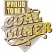 Stock Photo: Proud to be Coal Miner