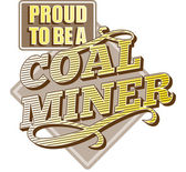 Proud to be a Coal Miner — Stock Photo