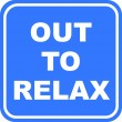 Stock Photo: Out to Relax Sign