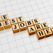 The best jobs are here in gold — Foto de Stock