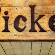Ticket Text wood sign — Stock Photo