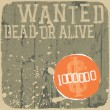 Wanted! Dead or alive. Retro styled poster. — Stock Vector
