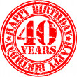 Grunge 40 years happy birthday rubber stamp, vector illustration — Stock Vector