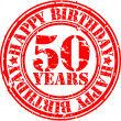 Stock Vector: Grunge 50 years happy birthday rubber stamp, vector illustration