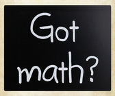 """Got math?"" handwritten with white chalk on a blackboard — Stockfoto"