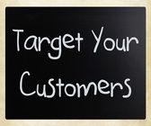 """""""ziel ihre kunden"""" handgeschrieben mit weißer kreide auf ein blackb — Stockfoto"""