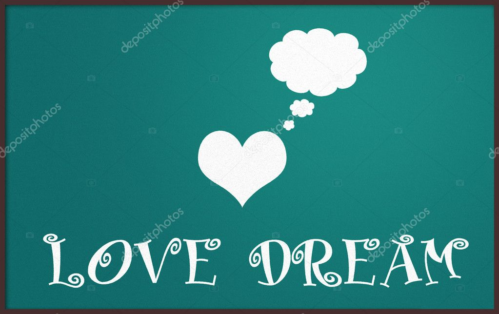 Love dream on chalkboard  Stock Photo #10524350