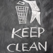 Keep clean drawn on a blackboard — Stock Photo
