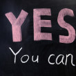"""""""YES you can"""" on chalkboard — Stock Photo"""