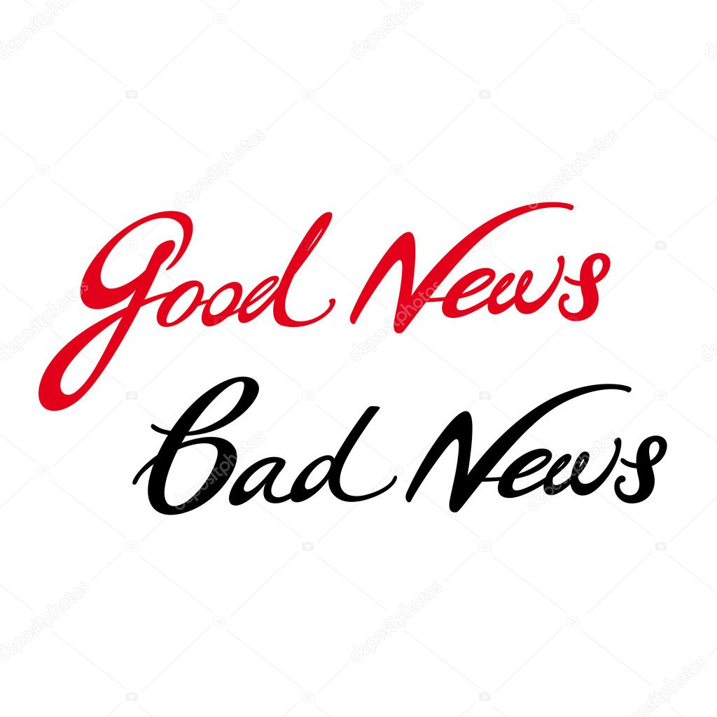 bad news vs good news Good news is good news and bad news is good news is a refrain that we have consistently heard over the last several years since the quelling of the financial cr.