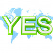 Green word YES and world's map. — Stock Photo #8434607
