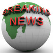 3d globe with attached breakikng news — Stock Photo