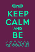 Keep calm and be swag — Stok Vektör