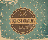 Old vector round retro vintage grunge label - highest quality — Stock Vector