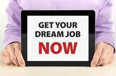 Get Your Dream Job Now — Stock Photo