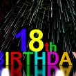 18th or Eighteenth Birthday Celebrated With Fireworks — Stock Photo