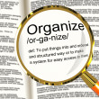 Organize Definition Magnifier Showing Managing Or Arranging Into — Stock Photo