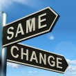 Stock Photo: Change Same Signpost Showing That We Should Do Things Differentl