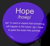 Hope Definition Button Showing Wishes Wants And Hopes — Stock Photo