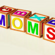 Kids Blocks Spelling Moms As Symbol for Motherhood And Parenting — Stock Photo